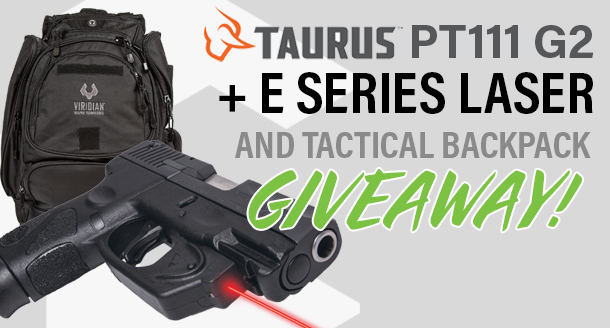Taurus PT111 G2 + E Series Laser and Tactical Backpack Giveaway. Find out how to enter.